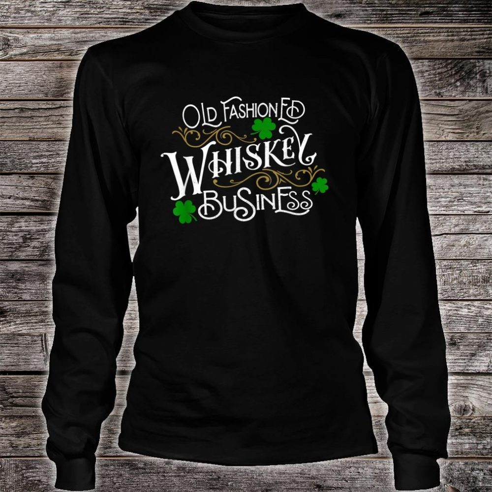 Whiskey Business St. Patrick's Day Drinking Shirt long sleeved
