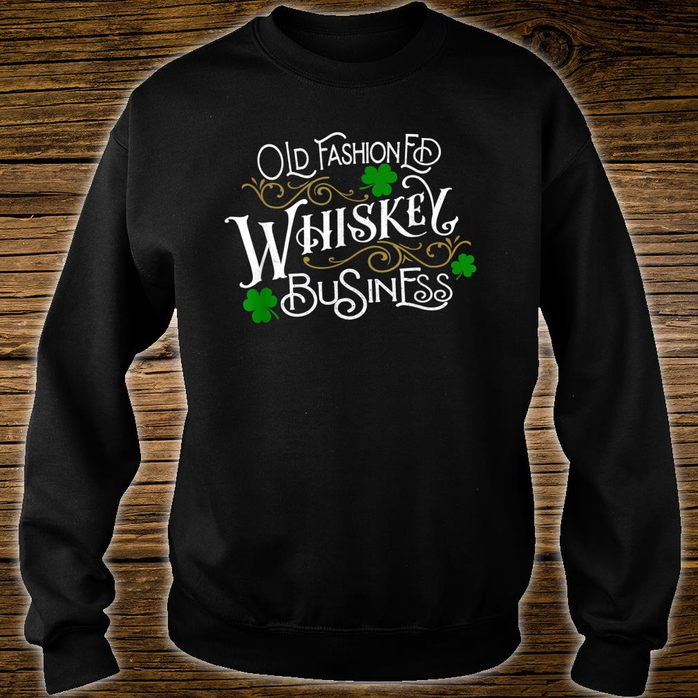 Whiskey Business St. Patrick's Day Drinking Shirt sweater