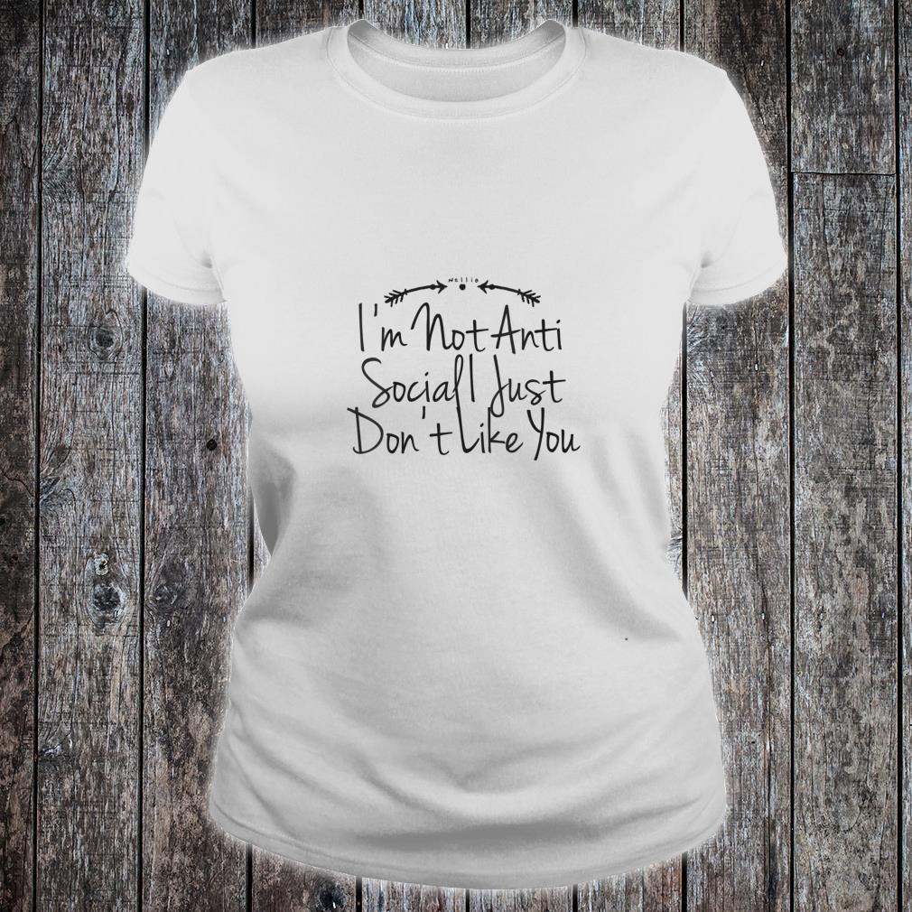 Womens I'm Not Anti Social I Just Don't Like You Saying Graphic V-Neck T-Shirt ladies tee