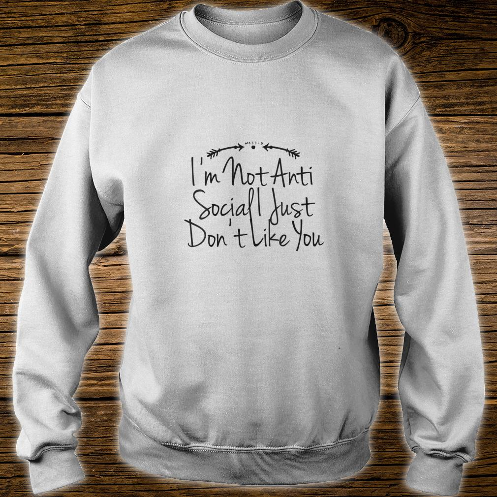 Womens I'm Not Anti Social I Just Don't Like You Saying Graphic V-Neck T-Shirt sweater