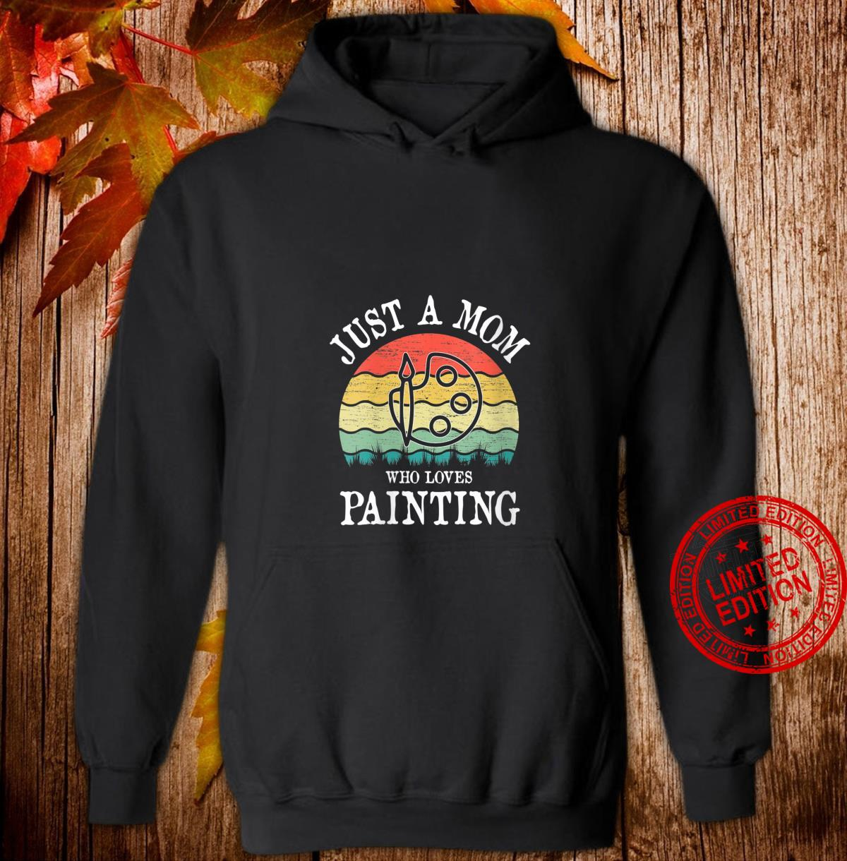 Womens Just A Mom Who Loves Painting Shirt hoodie