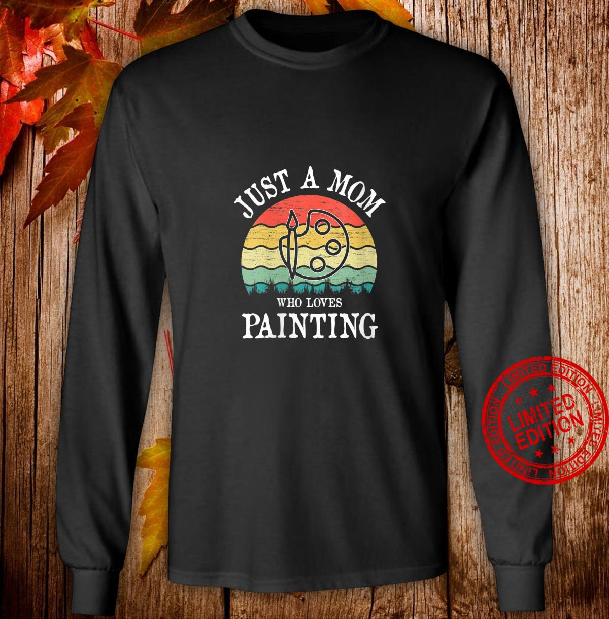 Womens Just A Mom Who Loves Painting Shirt long sleeved