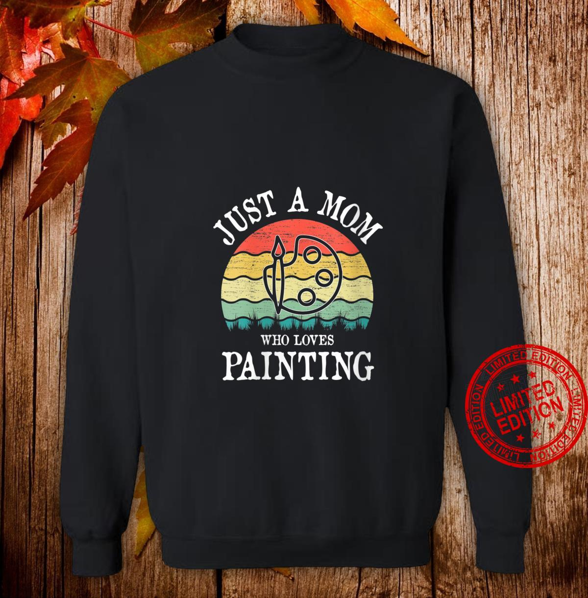 Womens Just A Mom Who Loves Painting Shirt sweater