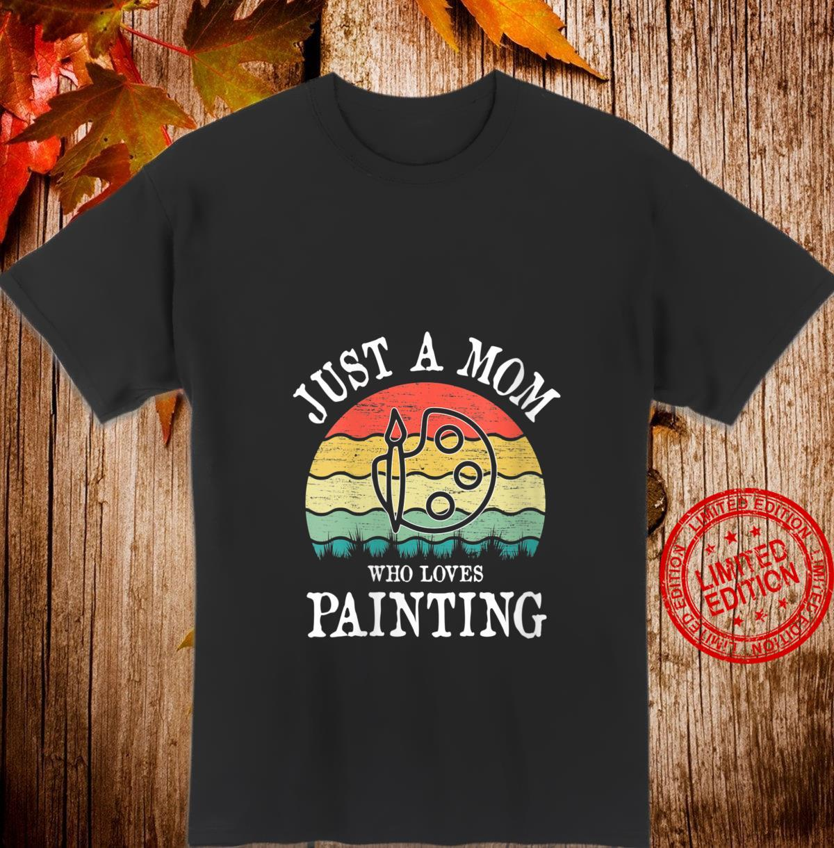 Womens Just A Mom Who Loves Painting Shirt