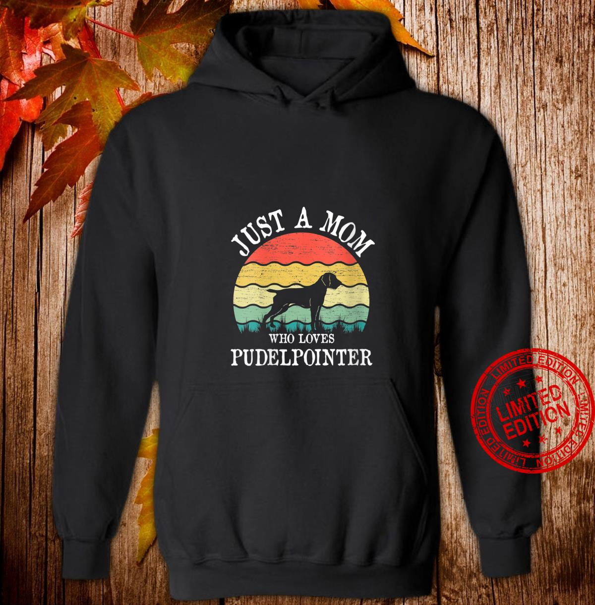 Womens Just A Mom Who Loves Pudelpointer Dog Mom Shirt hoodie
