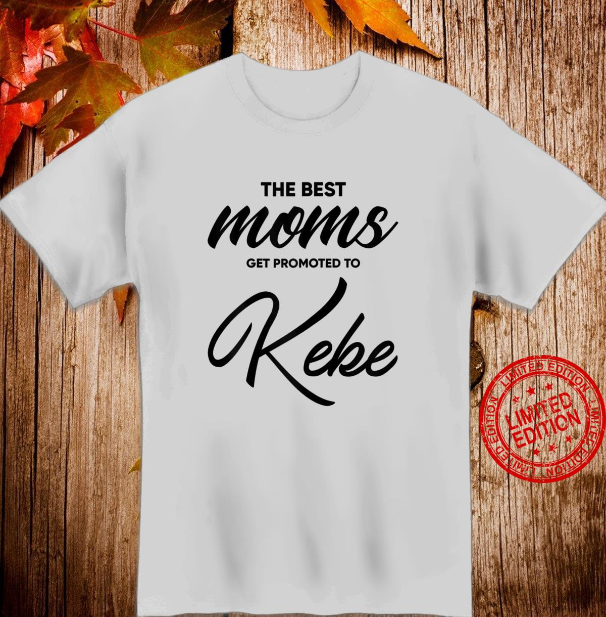 Womens Keke The Best Moms Get Promoted To Shirt