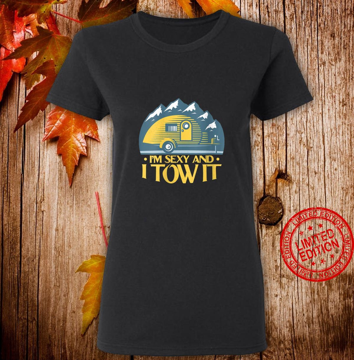 Womens RV Camper Im Sexy and I Tow It Camper Shirt ladies tee