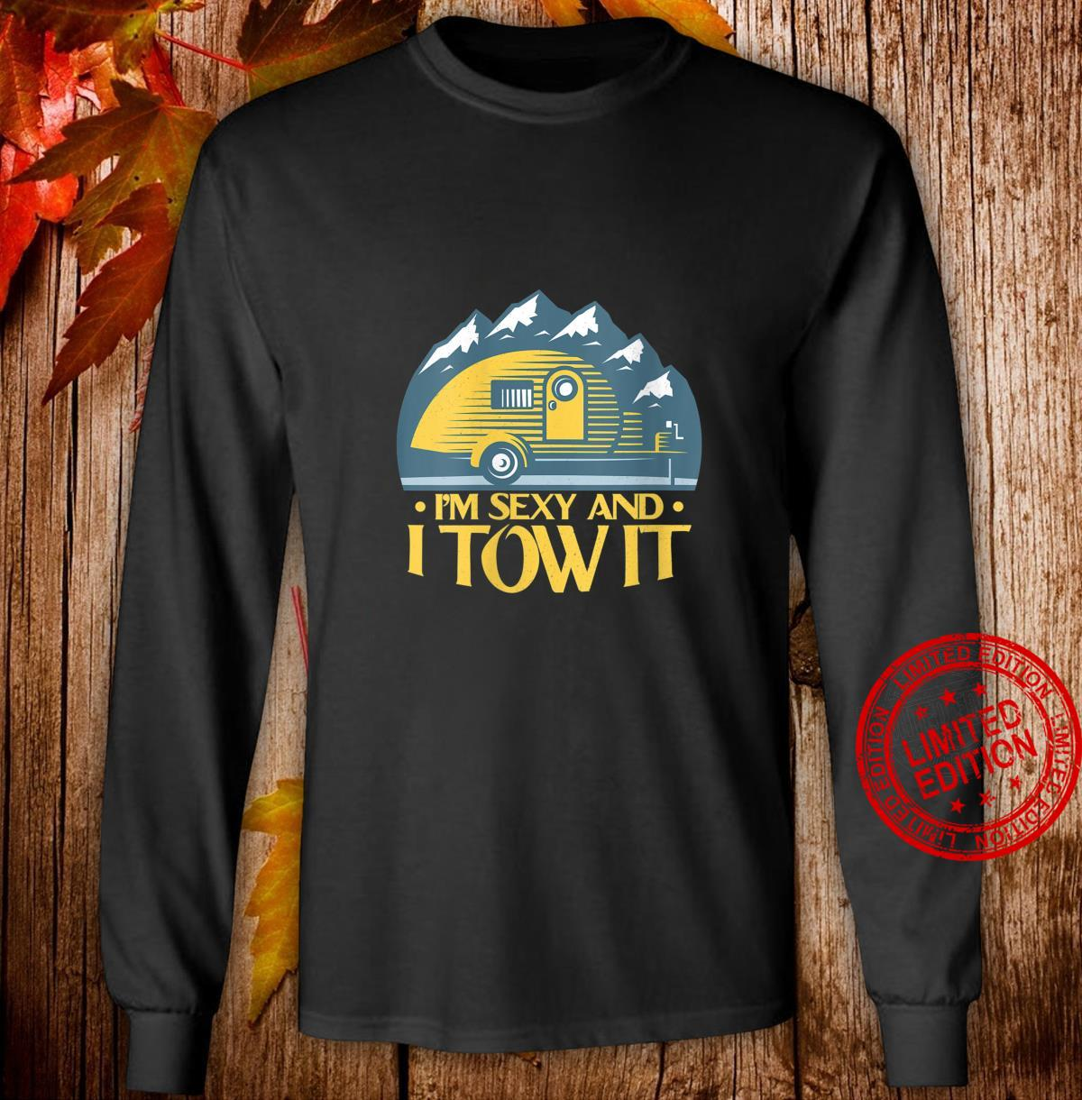 Womens RV Camper Im Sexy and I Tow It Camper Shirt long sleeved