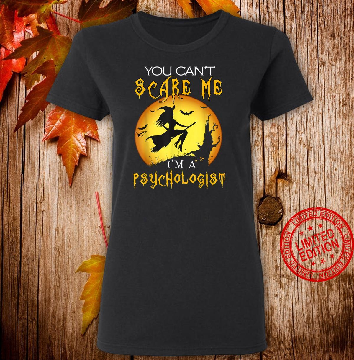 You Can't Scare I'm a Psychologist Halloween Costume Shirt ladies tee