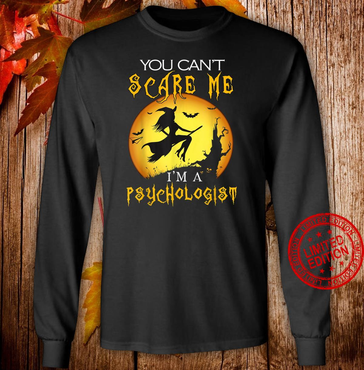 You Can't Scare I'm a Psychologist Halloween Costume Shirt long sleeved
