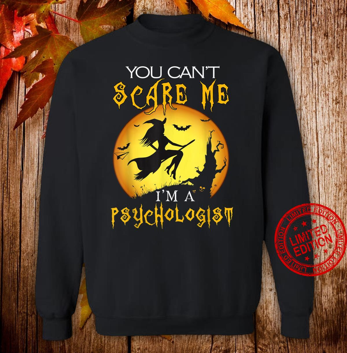 You Can't Scare I'm a Psychologist Halloween Costume Shirt sweater