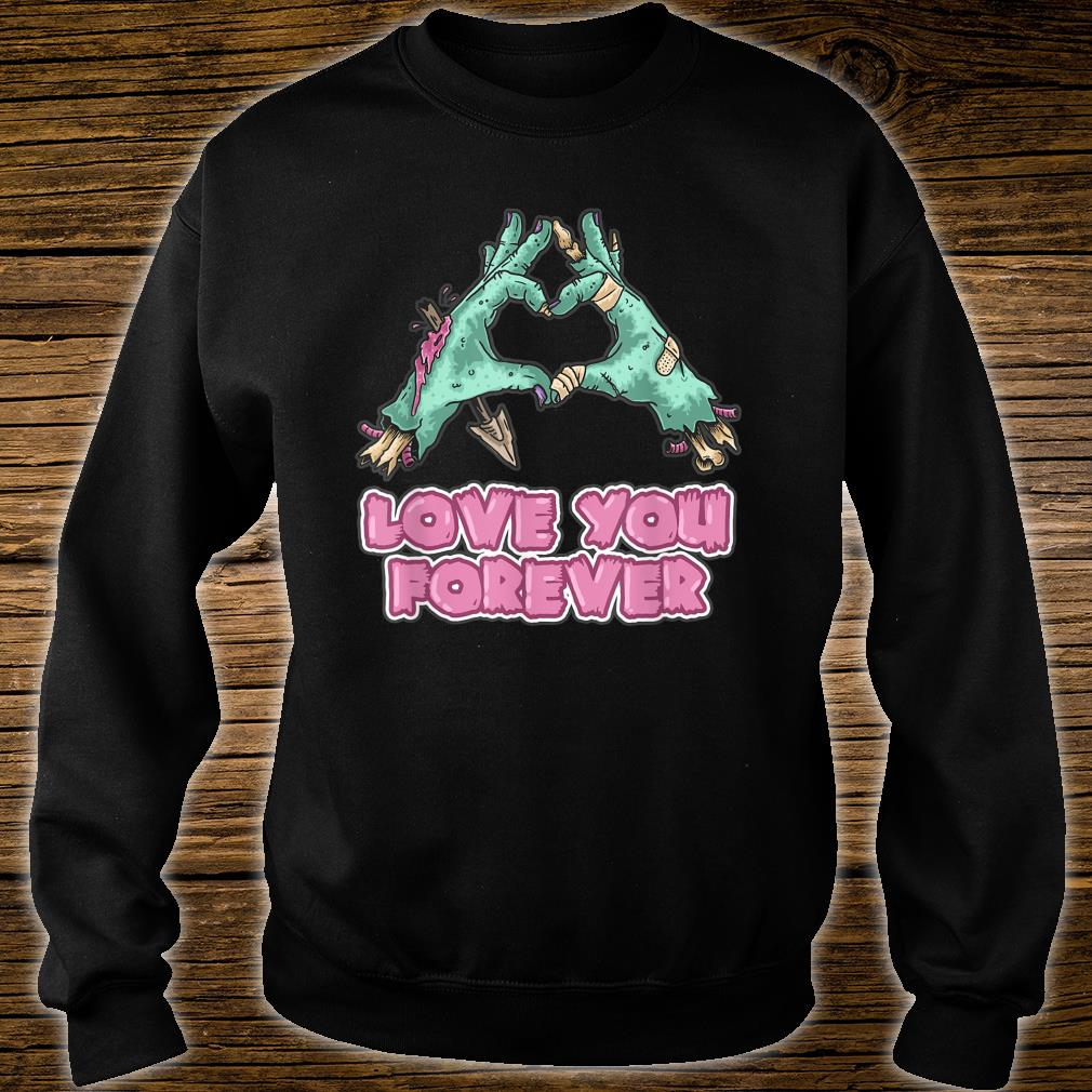 Zombie Couples - Love You Forever Shirt sweater